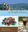 Walnut Wine and Truffle Groves: Culinary Adventures in the Dordogne (Hardcover)