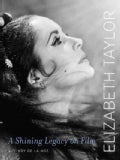Elizabeth Taylor: A Shining Legacy on Film (Hardcover)