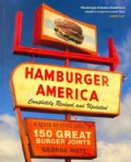 Hamburger America: A State-by-State Guide to 150 Great Burger Joints (Paperback)