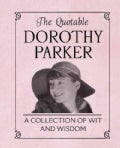 The Quotable Dorothy Parker: A Collection of Wit and Wisdom (Hardcover)