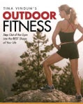 Tina Vindum's Outdoor Fitness: Step Out of the Gym and into the BEST Shape of Your Life (Paperback)