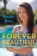 Forever Beautiful: The Age-Defying Detox Plan (Hardcover)