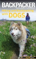 Backpacker Magazine's Hiking and Backpacking with Dogs (Paperback)