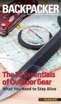 Backpacker Magazine's the 10 Essentials of Outdoor Survival: What You Need to Stay Alive (Paperback)