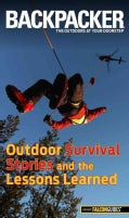 Backpacker Outdoor Survival Stories and the Lessons Learned (Paperback)