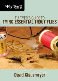 Fly Tyer's Guide to Tying Essential Trout Flies (Spiral bound)