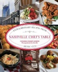 Nashville Chef's Table: Extraordinary Recipes from Music City (Hardcover)