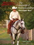 "The Language of Horsemanship: How to Speak ""Horse"" (Paperback)"