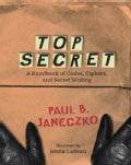 Top Secret: A Handbook of Codes, Ciphers, And Secret Writing (Paperback)