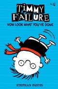 Timmy Failure Now Look What You've Done (Hardcover)