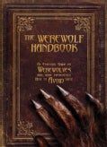 The Werewolf Handbook: An Essential Guide to Werewolves and, More Importantly, How to Avoid Them (Hardcover)