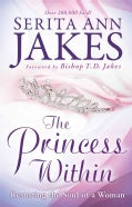 The Princess Within: Restoring the Soul of a Woman (Paperback)