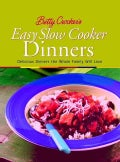 Betty Crocker's Easy Slow Cooker Dinner: Delicious Dinners the Whole Family Will Love (Paperback)