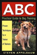 ABC: Practical Guide to Dog Training (Paperback)