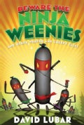 Beware The Ninja Weenies And Other Warped and Creepy Tales (Hardcover)