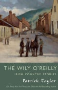 The Wily O'Reilly: Irish Country Stories (Hardcover)