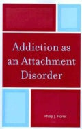 Addiction As an Attachment Disorder (Paperback)
