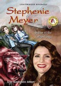 Stephenie Meyer: Author of the Twilight Saga (Hardcover)