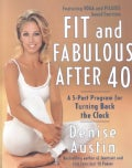 Fit and Fabulous After 40: A 5-Part Program for Turning Back the Clock (Paperback)