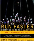 Run Faster from the 5K to the Marathon: How to Be Your Own Best Coach (Paperback)