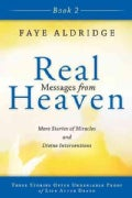 Real Messages from Heaven: True Stories of Miracles and Divine Interventions That Offer Proof of Life After Death (Paperback)