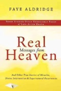 Real Messages from Heaven: And Other True Stories of Miracles, Divine Intervention and Supernatural Occurrences (Paperback)