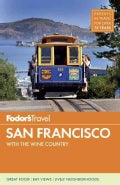 Fodor's San Francisco 2014: With the Wine Country