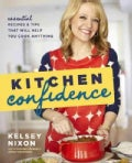 Kitchen Confidence: Essential Recipes & Tips That Will Help You Cook Anything (Paperback)