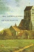 The Catholicisms of Coutances: Varieties of Religion in Early Modern France, 1350-1789 (Hardcover)