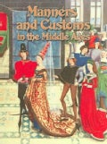 Manners And Customs in the Middle Ages (Paperback)