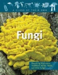 Fungi: Mushrooms, Toadstools, Molds, Yeasts, and Other Fungi (Paperback)