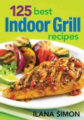 125 Best Indoor Grill Recipes (Paperback)