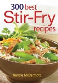 300 Best Stir-Fry Recipes (Paperback)
