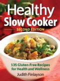 The Healthy Slow Cooker: More Than 135 Gluten-free Recipes for Health and Wellness (Paperback)