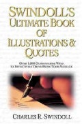 Swindoll's Ultimate Book of Illustrations & Quotes: Over 1,500 Outstanding Ways to Effectively Drive Home Your Me... (Hardcover)