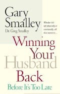 Winning Your Husband Back: Before It's Too Late (Paperback)