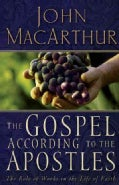 The Gospel According to the Apostles: The Role of Works in the Life of Faith (Paperback)