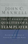The 17 Essential Qualities of a Team Player: Becoming the Kind of Person Every Team Wants (Hardcover)