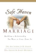 Safe Haven Marriage: A Marriage You Can Come Home to (Paperback)