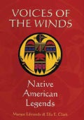Voices of the Winds: Native American Legends (Hardcover)