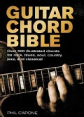 Guitar Chord Bible: Over 500 Illustrated Chords for Rock, Blues, Soul, Country, Jazz, and Classical (Hardcover)