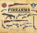 The Illustrated History of Firearms: In Association With the NRA National Firearms Museum (Hardcover)