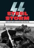 Steel Storm: Waffen-SS Panzer Battles on the Eastern Front 1943-1945 (Hardcover)