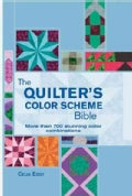 The Quilter's Color Scheme Bible: More Than 700 Stunning Color Combinations for Every Style of Quiltng Block (Hardcover)