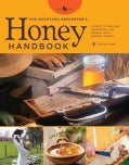 The Backyard Beekeeper's Honey Handbook: A Guide to Creating, Harvesting, and Cooking With Natural Honeys (Hardcover)