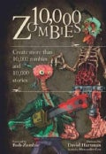 10,000 Zombies: Create More Than 10,000 Zombies and 10,000 Stories (Hardcover)