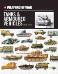 Tanks And Armored Vehicles: 1900-1945 (Hardcover)