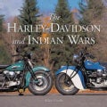 The Harley-Davidson and Indian Wars (Hardcover)