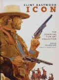 Clint Eastwood Icon: The Essential Film Art Collection (Hardcover)