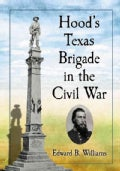 Hood's Texas Brigade in the Civil War (Paperback)